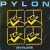 Pylon - Gyrate Plus