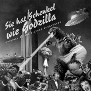 Sie Hat Schenkel Wie Godzilla - Original Motion Picture Soundtrack