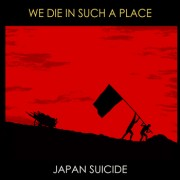 Japan Suicide - We Die In Such A Place