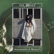 Oil Thief - Obsolescence & Monality