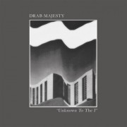 Drab Majesty - Unknown to the I