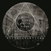 Miscalculations - Kill The Whole Cast