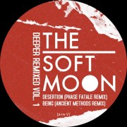 The Soft Moon - Deeper Remixed Vol. 1