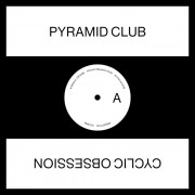 Pyramid Club - Cyclic Obsession