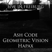 Ash Code, Geometric Vision, Hapax - Live In Freiburg