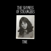 The Shyness Of Strangers - Time
