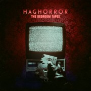 HAGHORROR - The Bedroom Tapes