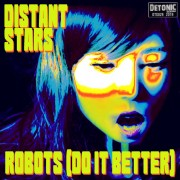 Distant Stars - Robots (Do It Better)