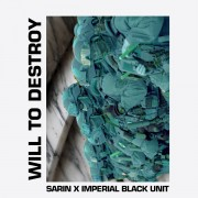 Sarin x Imperial Black Unit - Will To Destroy