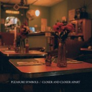 Pleasure Symbols ‎- Closer And Closer Apart