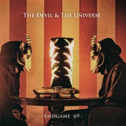 The Devil & The Universe – ENDGAME 69