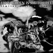 How Green Is My Toupee – Limited Edition Boxset