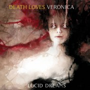 Death Loves Veronica – Lucid Dreams