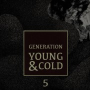 Generation Young and Cold Vol​​.​​ 5