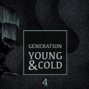 Generation Young and Cold Vol​.​ 4