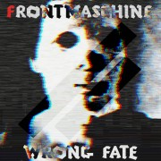 Frontmaschine - Wrong Fate