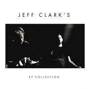 Jeff Clark - EP Collection