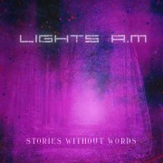 Lights A.M. - Stories Without Words
