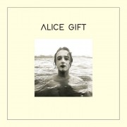 Alice Gift - Alles Ist Gift