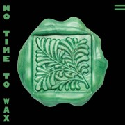 No Time To Wax V.02