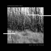 Oppenheimer MkII -  Out In The Field
